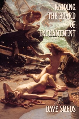 Raiding the Hoard of Enchantment: Seven Tales of High Fantasy