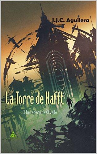 La torre de Kafft: El heredero de El Valle