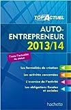 TOP'Actuel - Auto-entrepreneur 2013/2014 de Bénédicte Deleporte ( 6 mars 2013 ) - Hachette Éducation; Édition édition 2013-2014 (6 mars 2013)
