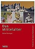 Das Mittelalter (Theiss WissenKompakt) - Sabine Buttinger