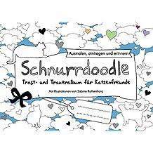 Schnurrdoodle - Trost- und Traueralbum für Katzenfreunde: Ausmalen, eintragen und erinnern
