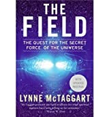 [(The Field: The Quest for the Secret Force of the Universe)] [Author: Lynne McTaggart] published on (November, 2014)