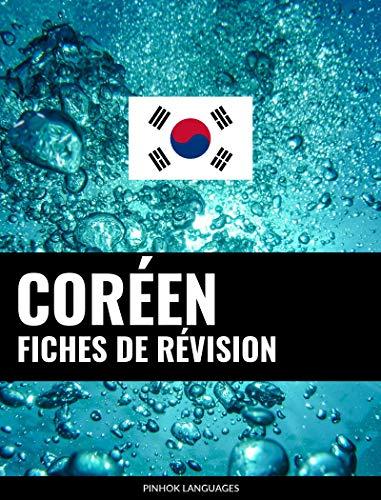 Fiches de révision en coréen: 800 fiches de révision essentielles coréen-français et français-coréen par Pinhok Languages
