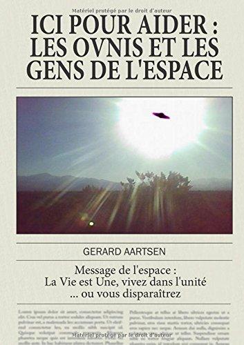 Iici pour aider, Les OVNIS et les gens de l'espace