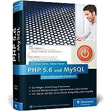PHP 5.6 und MySQL: Von den Grundlagen bis zur professionellen Programmierung by Christian Wenz (2015-03-30)