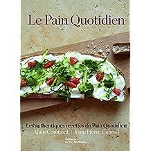 Le Pain Quotidien - Les authentiques recettes du Pain Quotidien