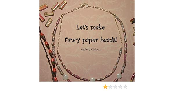 Lets make Fancy Paper Beads
