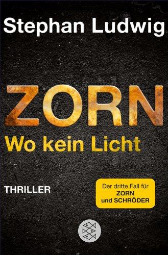 Buchseite und Rezensionen zu 'Zorn - Wo kein Licht: Thriller' von Stephan Ludwig
