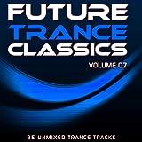 Future Trance Classics Vol. 7