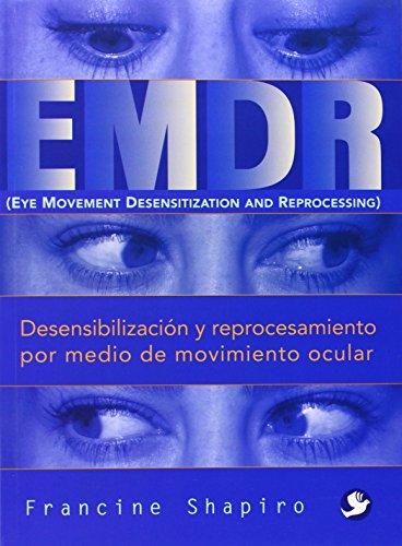 Desensibilización y reprocesamiento por medio de movimiento ocular por Francine Shapiro