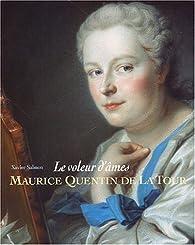 Maurice Quentin de La Tour : Le voleur d'âmes par Xavier Salmon