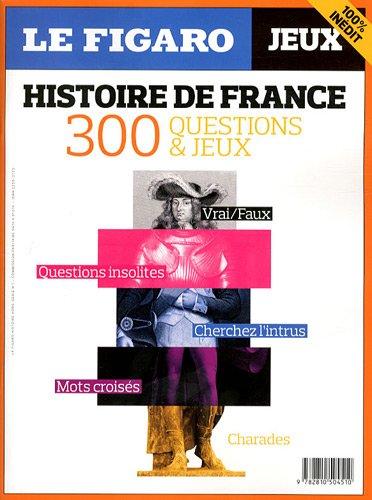 le-figaro-histoire-hors-serie-n-1-histoire-de-france-300-questions-jeux