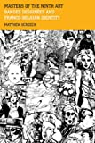 Masters of the Ninth Art: Bandes Dessinees and Franco-Belgian Identity (Contemporary French and Francophone Cultures)
