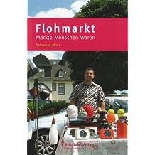Flohmarkt - Märkte, Menschen, Waren