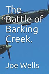 The Battle of Barking Creek.