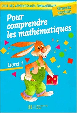 Comprendre les mathématiques, grande section, livret, numéro 1 (edition 1991)