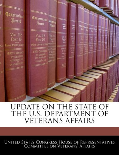 UPDATE ON THE STATE OF THE U.S. DEPARTMENT OF VETERANS AFFAIRS