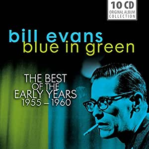 Bill Evans: Blue in Green- The Best of His Early Years 1955-1960