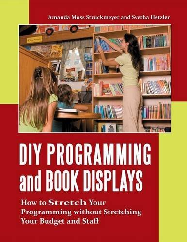 DIY Programming and Book Displays: How to Stretch Your Programming without Stretching Your Budget and Staff by Amanda Catherine Struckmeyer (2010-09-13) par Amanda Catherine Struckmeyer;Svetha Hetzler
