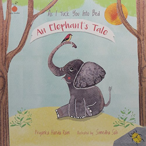 As I Tuck You into Bed - An Elephant's Tale