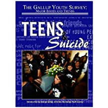Teens and Suicide (Gallup Youth Survey, Major Issues and Trends) (Gallup Youth Survey: Major Issues and Trends (Mason Crest)) by Hal Marcovitz (2004-02-01)