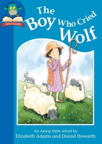 The boy who cried wolf : an Aesop fable