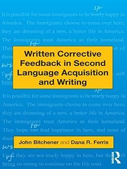 Written Corrective Feedback in Second Language Acquisition and Writing von [Bitchener, John, Ferris, Dana R.]