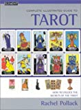 Complete Illustrated Guide – Tarot: How to unlock the secrets of the tarot