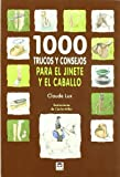 1000 trucos y consejos para el jinete y el caballo / 1000 tips and tricks for the rider and the horse by Claude Lux (2011-09-06)