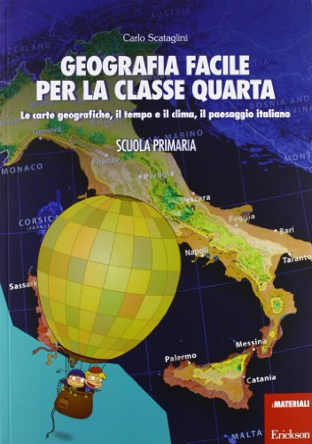 Geografia facile per la classe quarta. Le carte geografiche, il tempo e il clima, il paesaggio italiano. Con aggiornamento online