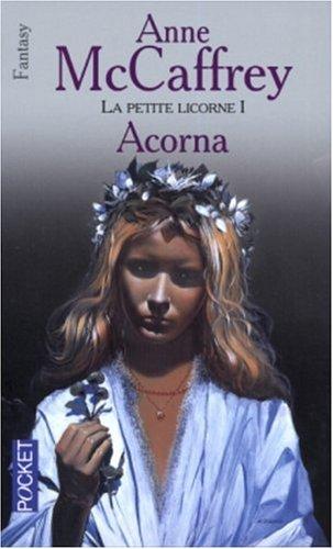 La petite Licorne, Tome 1 : Acorna par Anne McCaffrey, Margaret Ball