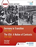 WJEC GCSE History Germany in Transition, 1919-1939 and the USA: A Nation of Contrasts, 1910-1929 (English Edition)