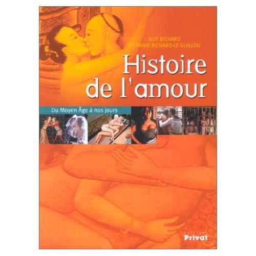 Histoire de l'amour : Du Moyen-Âge à nos jours