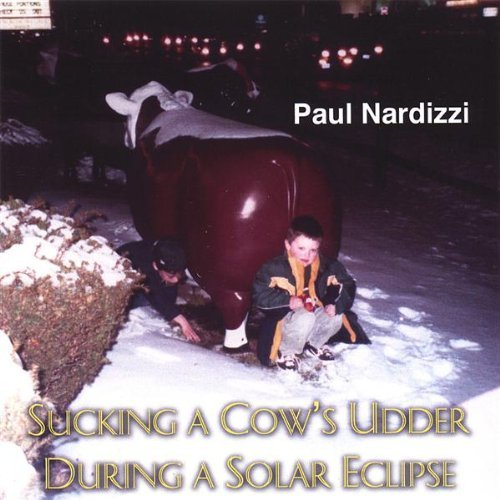 Sucking a Cow's Udder During a Solar Eclipse by Paul Nardizzi (2007-01-09)