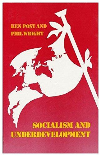 Socialism and Underdevelopment (Development and Underdevelopment) by Ken Post (1989-07-30)