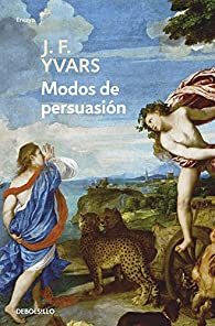 Modos de persuasión: Notas de crítica par  Jose Francisco Yvars
