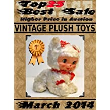 Top25 Best Sale - Higher Price in Auction - March 2014 - Vintage Plush Toys (English Edition)