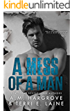 A Mess of A Man