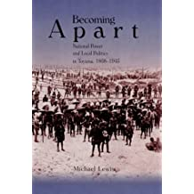 Becoming Apart: National Power and Local Politics in Toyama, 1868-1945: Local Politics and National Power in Prewar Toyama, 1868-1954 (HARVARD MIDDLE EASTERN MONOGRAPHS)