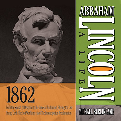 Abraham Lincoln: A Life 1862  Audiolibri