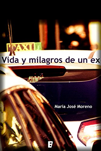 Vida y milagros de un ex por María José Moreno