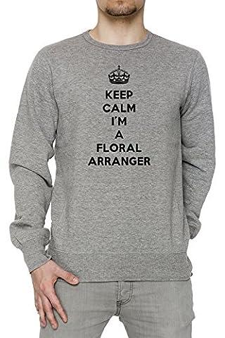 Keep Calm I'm A Floral Arranger Homme Sweat-Shirt Jersey Pull-Over Gris Coton Men's Jumper Sweatshirt Pullover Grey