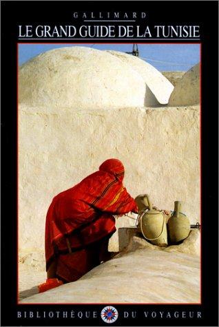 Le grand guide de la Tunisie par David Beatty, Rowlinson Carter, Collectif, Dorothy Stannard, Robert Hartford