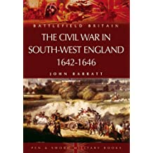 The Civil War in the South-West England 1642-1646 (Battlefield Britain)