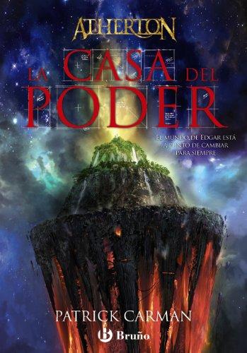 Atherton. Libro uno. La Casa del Poder (ed. 2010) (Castellano - Bruño - Ficción) por Patrick Carman
