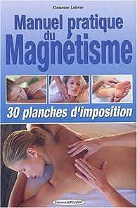 Manuel pratique du magnétisme par Clémence Lefèvre
