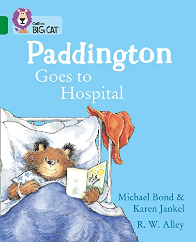 Paddington Goes to Hospital: Band 15/Emerald (Collins Big Cat)