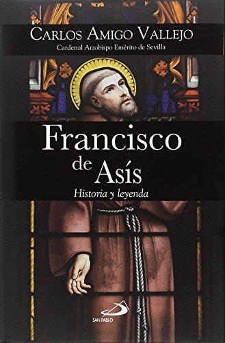 Francisco de Asís: Historia y leyenda (Caminos XL) por Carlos Amigo Vallejo