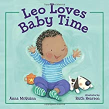 Leo Loves Baby Time by McQuinn, Anna (2014) Hardcover