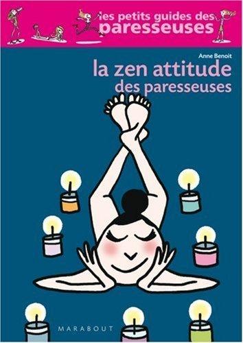 La Zen Attitude des paresseuses de Benoit. Anne (2007) Broché